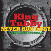 King Tubby - Never Run Away: Dub Plate Specials (Jamaican Recordings) CD